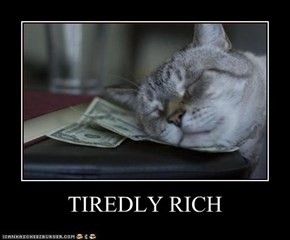 TIREDLY RICH