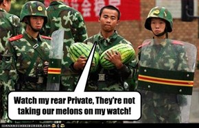 Watch my rear Private, They're not taking our melons on my watch!