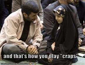 "and that's how you play ""craps"""