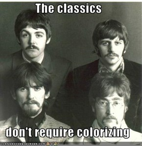 The classics   don't require colorizing