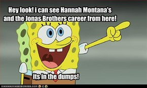 Hey look! i can see Hannah Montana's
