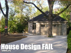 House Design Fail!
