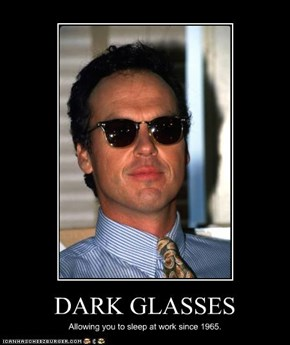 DARK GLASSES