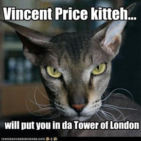 Vincent Price kitteh...