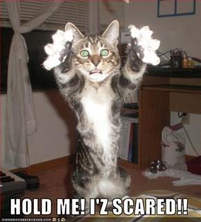 HOLD ME! I'Z SCARED!!