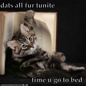 dats all fur tunite  time u go to bed