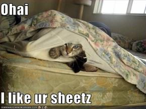 Ohai  I like ur sheetz