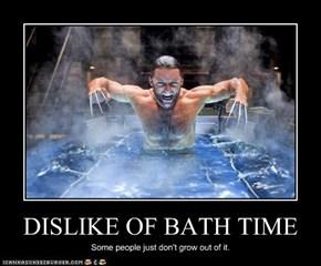 DISLIKE OF BATH TIME