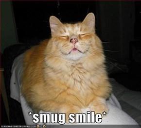 *smug smile*
