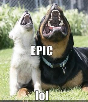 EPIC  lol