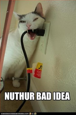 NUTHUR BAD IDEA