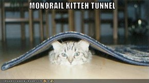 MONORAIL KITTEH TUNNEL