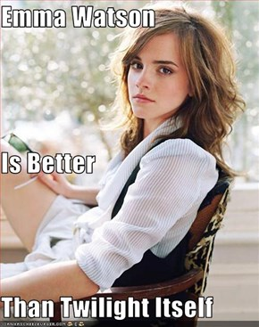 Emma Watson Is Better Than Twilight Itself