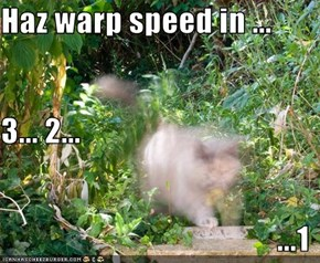 Haz warp speed in ... 3... 2... ...1
