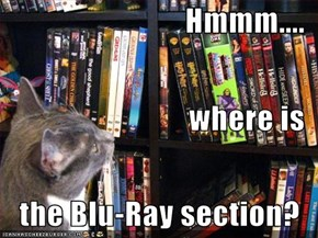 Hmmm.... where is  the Blu-Ray section?