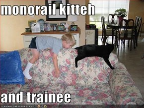 monorail kitteh  and trainee