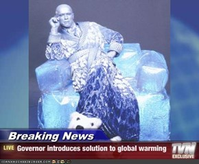 Breaking News - Governor introduces solution to global warming
