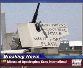 Breaking News - Misuse of Apostrophes Goes International