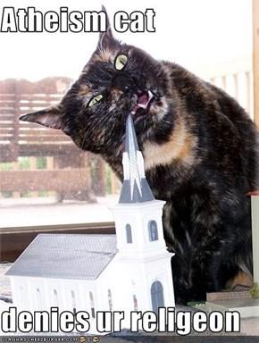 Atheism cat  denies ur religeon