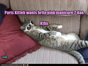 Paris Kitteh wants brite pink manicure 2 dae.  Kthx.