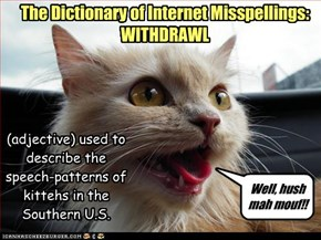 The Dictionary of Internet Misspellings: WITHDRAWL