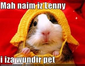 Mah naim iz Lenny  i iza wundir pet
