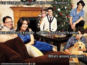 Say what you want about the Jonas Brothers. But start attacking Mr. and Mrs. Jonas and Frankie, Whats wrong with you?