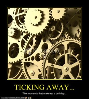 TICKING AWAY...