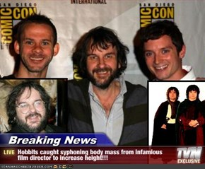 Breaking News - Hobbits caught syphoning body mass from infamious film director to increase height!!!