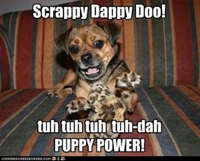 Scrappy Dappy Doo!