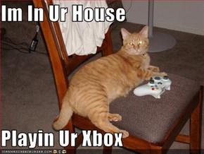 Im In Ur House  Playin Ur Xbox