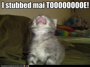 I stubbed mai TOOOOOOOOE!
