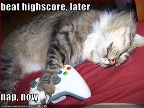 beat highscore, later  nap, now