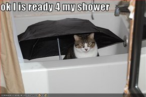 ok I is ready 4 my shower