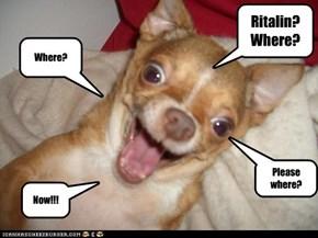 Ritalin? Where?