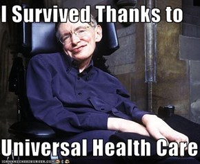 I Survived Thanks to  Universal Health Care