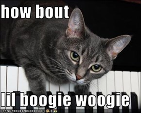 how bout  lil boogie woogie