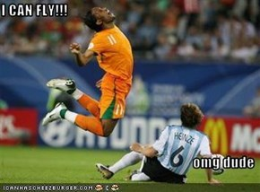 I CAN FLY!!!  omg dude