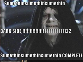 Sumethinsumethinsumethin DARK SIDE !!!!!!!!!!!!!!!1111111111122 Sumethinsumethinsumethin COMPLETE!!!