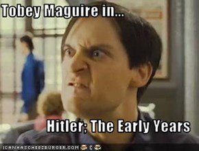 Tobey Maguire in...  Hitler; The Early Years