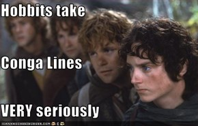 Hobbits take  Conga Lines VERY seriously