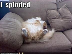 I  sploded