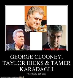 GEORGE CLOONEY, TAYLOR HICKS & TAMER KARADAGLI