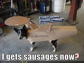 I gets sausages now?
