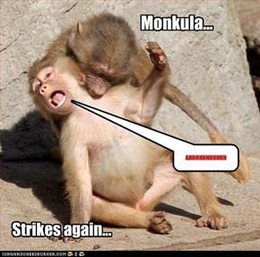 Monkula...