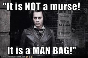 """It is NOT a murse!  It is a MAN BAG!"""