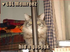 ♥ LOL Memreez  hid'n goseek
