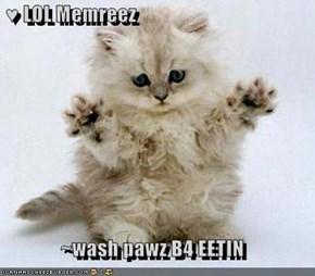 ♥ LOL Memreez  ~wash pawz B4 EETIN