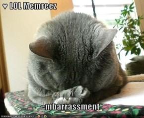 ♥ LOL Memreez  ~mbarrassment