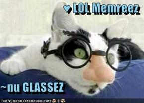 ♥ LOL Memreez  ~nu GLASSEZ